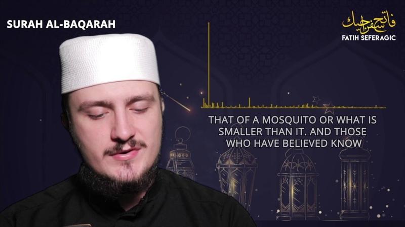 SURAH AL BAQARAH FULL 02 Fatih Seferagic Ramadan 2020 Quran Recitation w English Translation