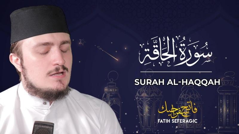 SURAH HAQQAH 69 Fatih Seferagic Ramadan 2020 Quran Recitation w English Translation