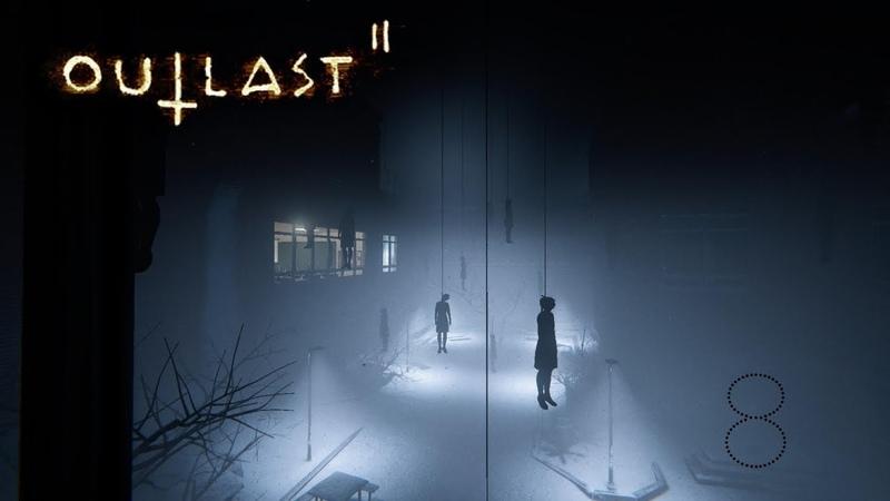 Outlast 2 Прохождение - Часть 8 - ДЕВОЧКИ, А ВЫ В ПОДВЕШЕННОМ СОСТОЯНИИ