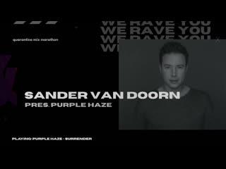 Sander Van Doorn pres. Purple Haze - We Rave You Quarantine Mix Marathon   #12
