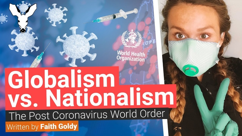 Globalism vs Nationalism The Post Coronavirus World Order Faith J Goldy