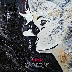 JULIA - REMEMBER ME