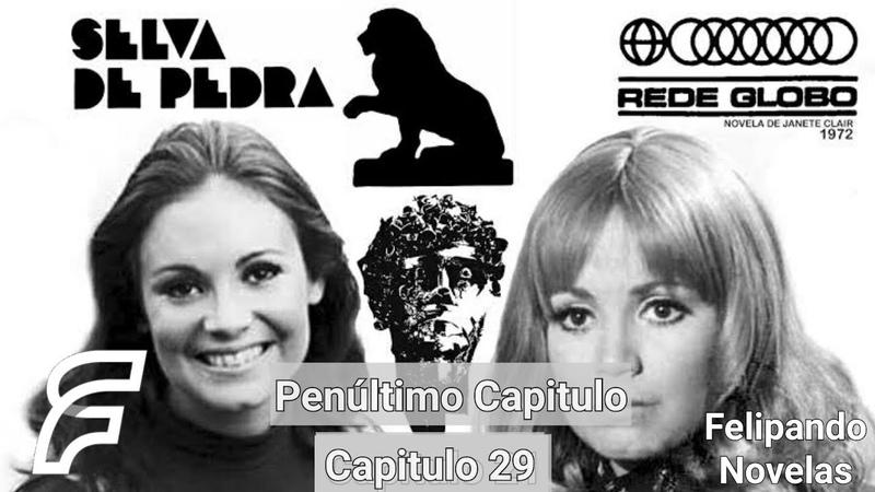 SELVA DE PEDRA - PENÚLTIMO CAPITULO 29 [FELIPANDO NOVELAS] (REDE GLOBO 1972)