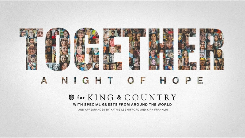 For KING COUNTRY TOGETHER A Night of Hope