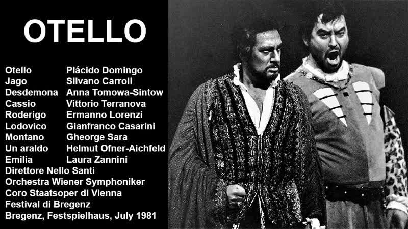 Otello Plácido Domingo Carroli Tomowa Sintow Nello Santi Bregenz 1981