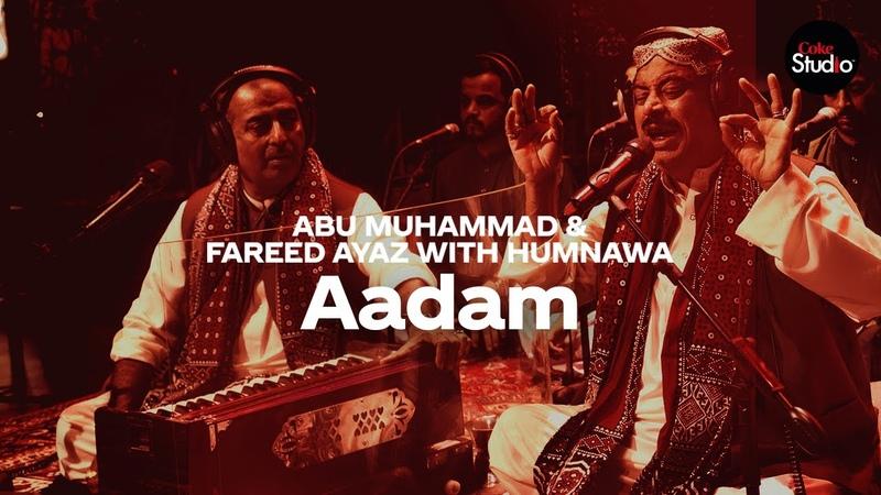 Coke Studio Season 12 Aadam Fareed Ayaz Abu Muhammad with Humnawa