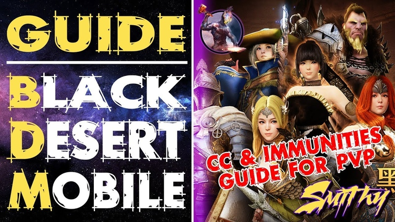 IMPORTANT PVP Guide about CC and Immunities Black Desert Mobile by Smithy