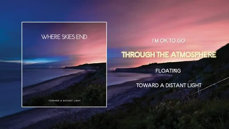 Where Skies End - Toward A Distant Light (2020) (Full EP)