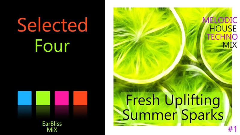 Selected Four 1 | Fresh Uplifting Summer Sparks| Melodic House Techno Mix from EarBliss Selected