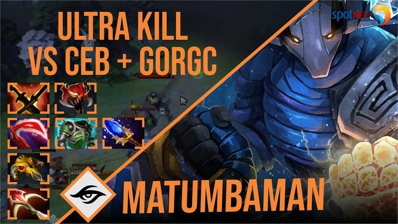 MATUMBAMAN Sven ULTRA KILL vs Ceb Gorgc Dota 2 Pro Players Gameplay Spotnet Dota 2