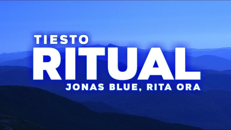 Ritual Tiesto Jonas Blue Rita Ora Lyric Video