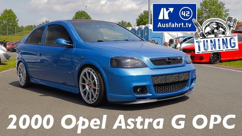 2000 Opel Astra G OPC inkl Car Porn und Sound Check Tuning Oschersleben 2019