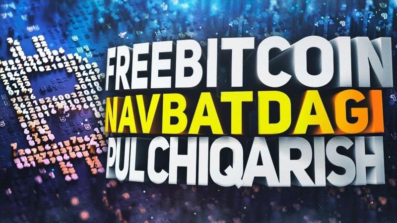 FREEBITCOIN SAYTIDAN NAVBATDAGI PUL CHIQARISH