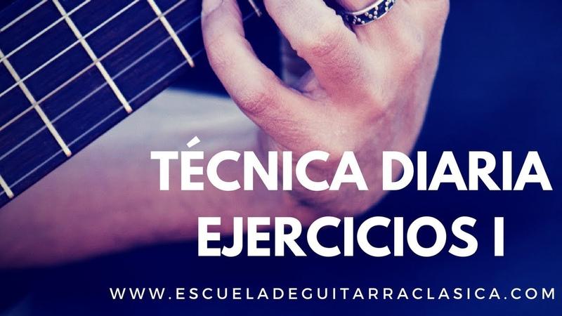 Técnica ejercicios diarios para Guitarra Clásica I