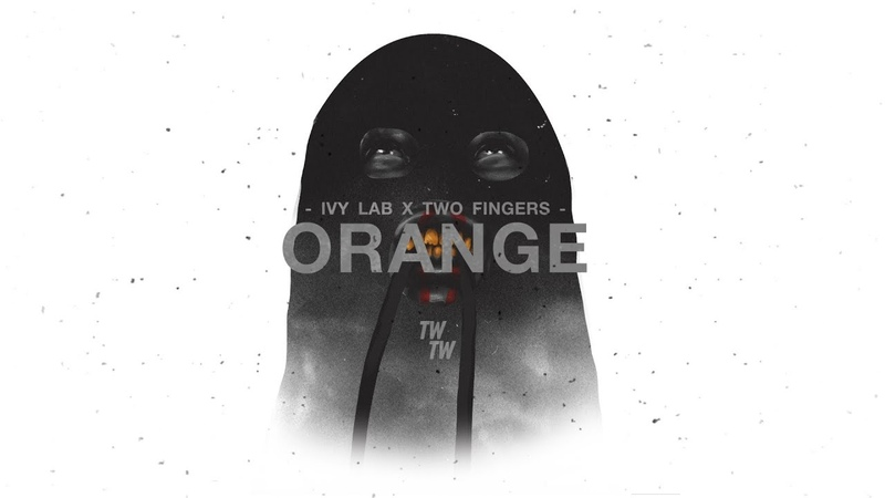 Ivy Lab x Two Fingers Orange (Official Audio)