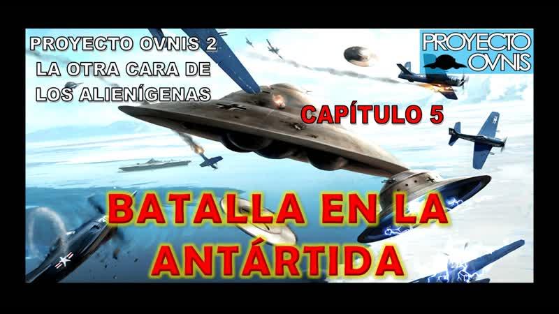 PROYECTO OVNIS T2x05 BATALLA EN EL ANTÁRTIDA