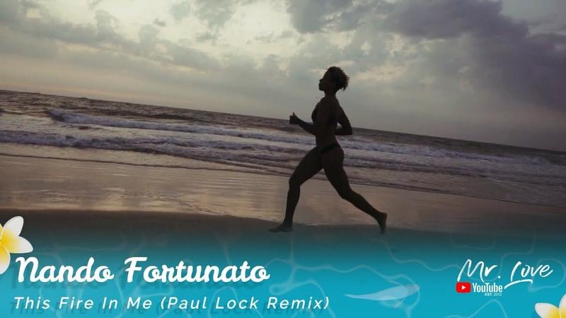Nando Fortunato This Fire In Me Paul Lock Remix