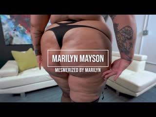 Marilyn Mayson - Mesmerized by Marilyn [Plumperpass] BBW, Big Ass, Big Natural Tits, Blowjob, Fat, I