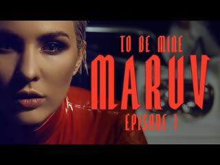 MARUV - To Be Mine (Hellcat Story Episode 1)