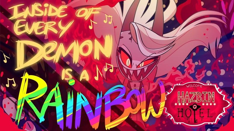 HAZBIN HOTEL - INSIDE OF EVERY DEMON IS A RAINBOW (ORIGINAL SONG)