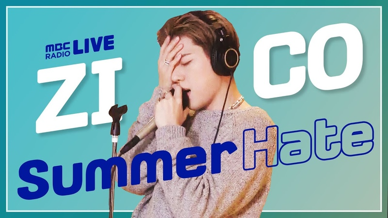 [LIVE] 지코 (ZICO) - Summer Hate (Feat. Rain(비)) 김이나의 별이 빛나는 밤에