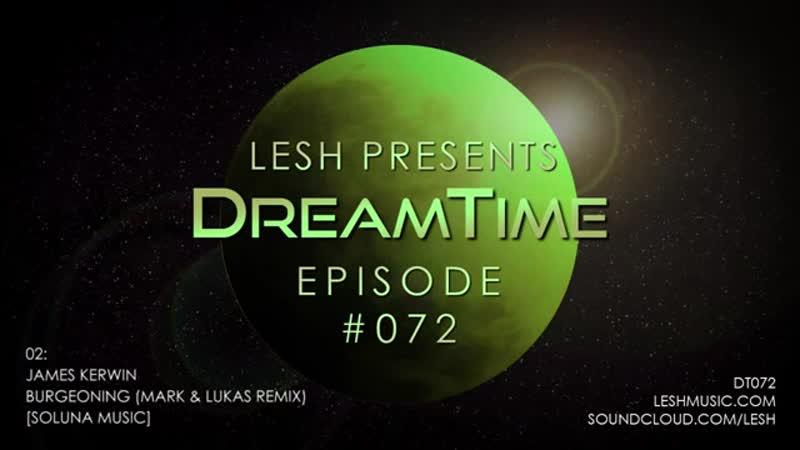 ♫ Lesh DreamTime 72 Melodic Progressive Mix