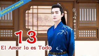【Sub Español】El Amor lo es Todo EP13 | 师爷请自重💖