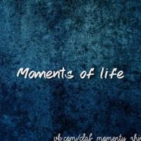 •Моменты жизни•