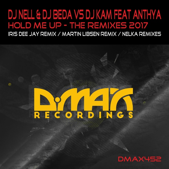 Hold Me Up - DJ Nell, DJ Beda, DJ Kam feat. Anthya