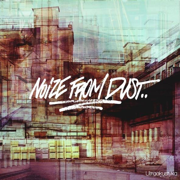 O Nic Nie Proszę - Noize From Dust feat. Wujek Samo Zlo, Skorup, Julia Postek, Ciech