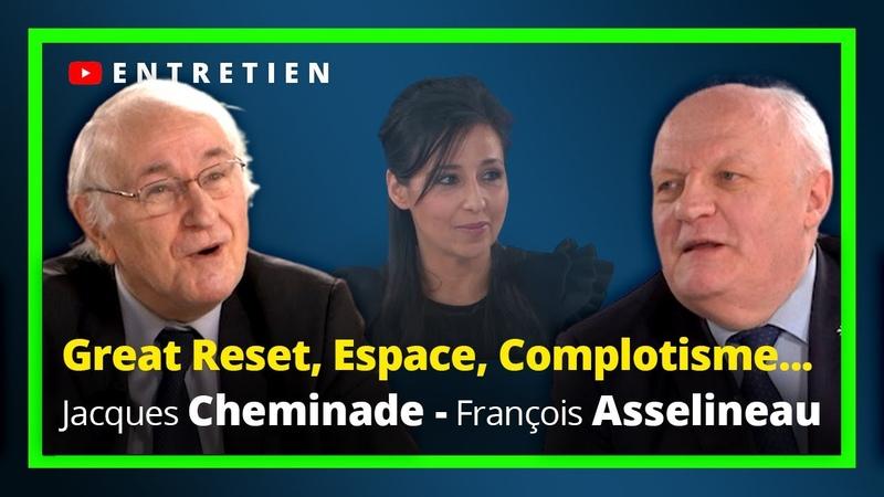 Great reset Espace Complotisme Jacques Cheminade François Asselineau L'Entretien UPRTV