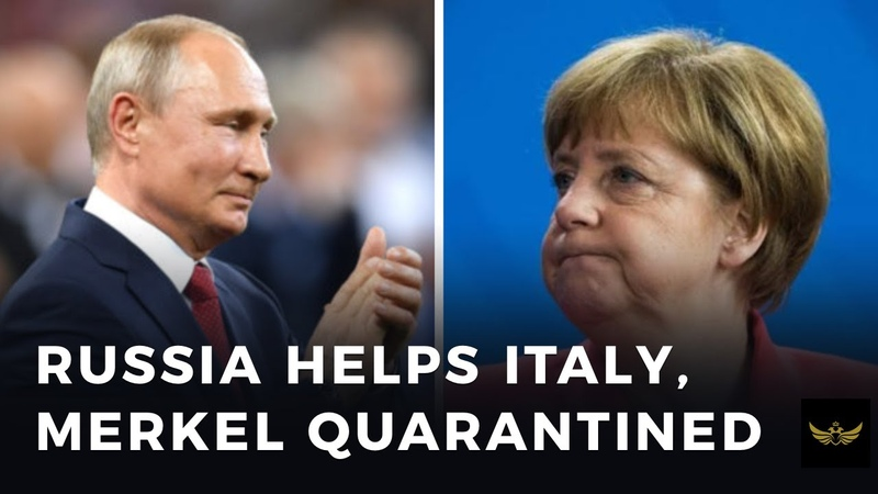 Russia sends critical aid to Italy as Merkel goes into self quarantine