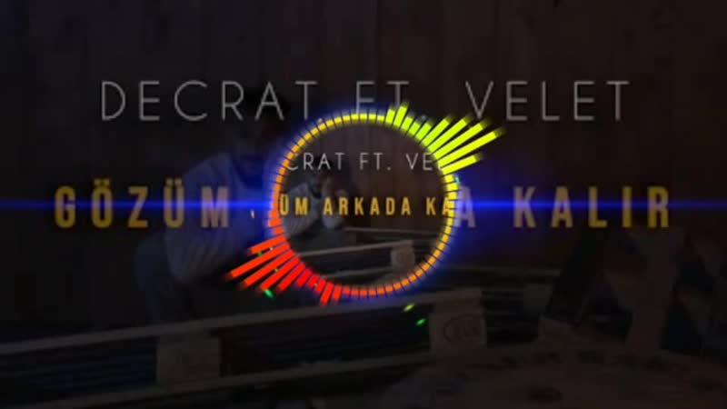 VELET ft DECRAT Gözüm Arkada Kalır official Remix mp4
