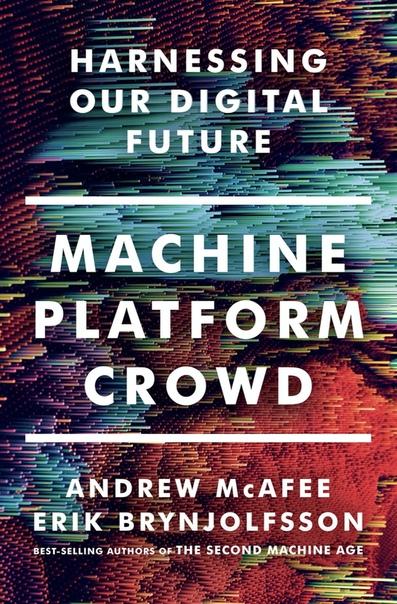 Machine, Platform, Crowd by Andrew McAfee, Erik Brynjolfsson