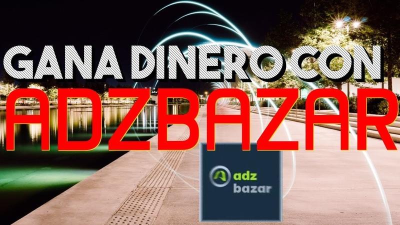 67- Como GANAR DINERO en internet 2020 con PTC ADZBAZAR