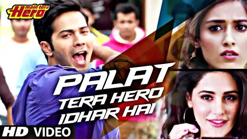 Palat Tera Hero Idhar Hai Arijit Singh