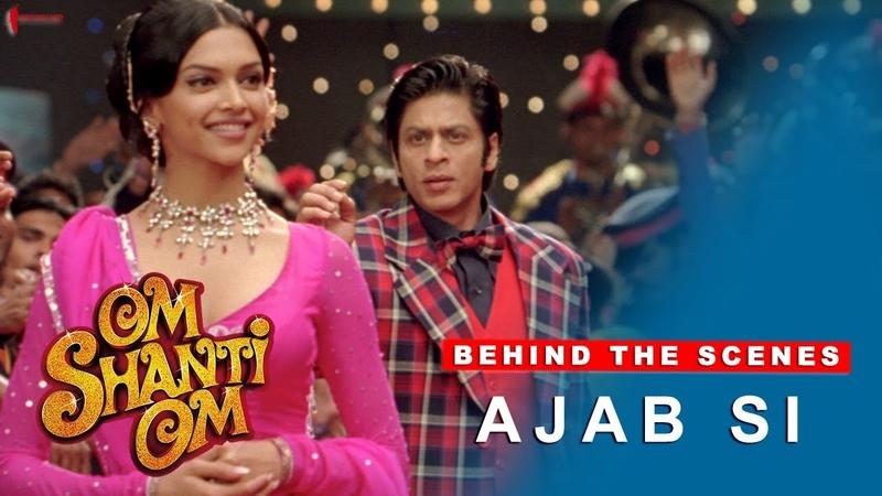 Om Shanti Om Behind The Scenes Ajab Si Deepika Padukone Shah Rukh Khan