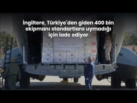 İngiltere Türkiye'den giden koruyucu malzemeleri beğenmeyip iade etme kararı aldı