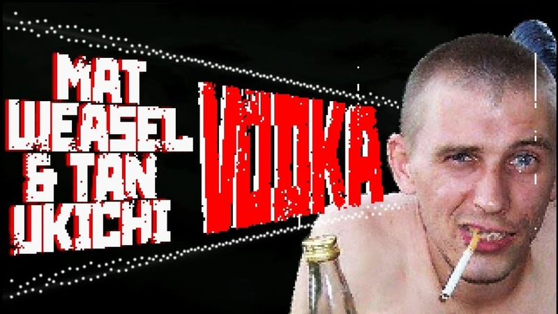 Mat Weasel Busters Tanukichi Vodka Official Video